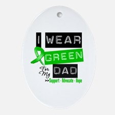 I Wear Green Ribbon For My Dad Ornament (Oval)