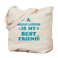 A Belgian Laekenois is my best friend Tote Bag