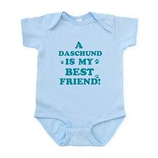 A Daschund is my best friend Infant Bodysuit