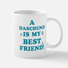 A Daschund is my best friend Mug