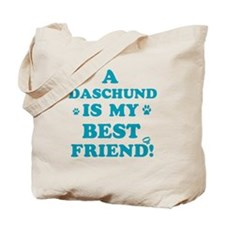 A Daschund is my best friend Tote Bag