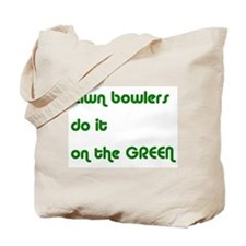 Lawn Bowlers Do It Tote Bag