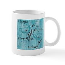 I hope you Mug