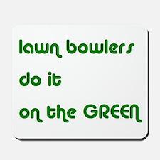 Lawn Bowlers Do It Mousepad