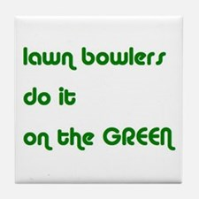 Lawn Bowlers Do It Tile Coaster
