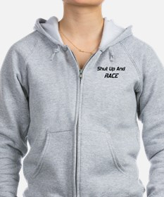 Shut Up And Race Zip Hoodie