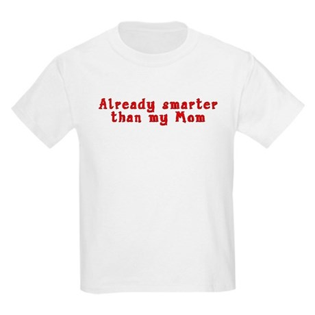 Smarter than Mom Kids T-Shirt