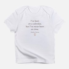 IVE NEVER BEEN ON TIME Infant T-Shirt