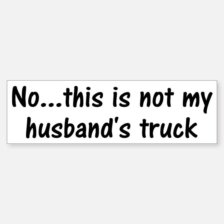 Not My Husband's Truck Bumper Bumper Bumper Sticker