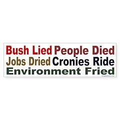 Bush Lied Cronies Ride Bumper Sticker