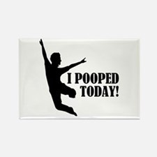 I Pooped Today! Rectangle Magnet