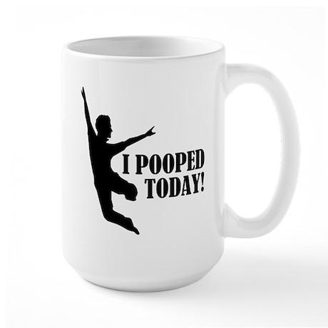 I Pooped Today! Large Mug