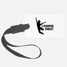 I Pooped Today! Luggage Tag