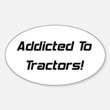 Addicted To Tractors Decal