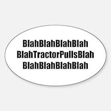 Blah Blah Tractor Pulls Blah Blah Decal