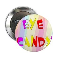 "eye candy 2.25"" Button"