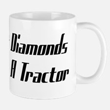 Forget Diamonds I Want A Tractor Mug