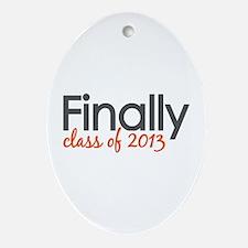 Finally Class of 2013 Grad Ornament (Oval)