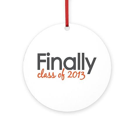 Finally Class of 2013 Grad Ornament (Round)