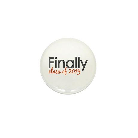 Finally Class of 2013 Grad Mini Button (10 pack)