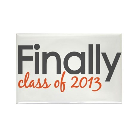 Finally Class of 2013 Grad Rectangle Magnet