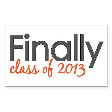 Finally Class of 2013 Grad Sticker (Rectangle)