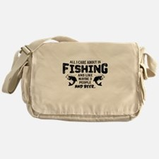 All I Care About Is Fishing Messenger Bag