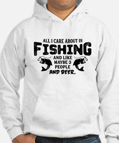 All I Care About Is Fishing Sweatshirt