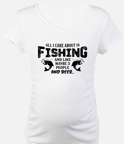 All I Care About Is Fishing Shirt