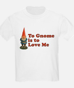 To Gnome Me Is To Love Me Kids T-Shirt