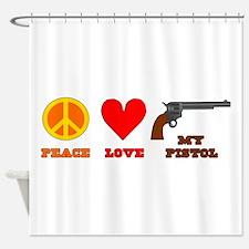 Peace Love My Pistol Shower Curtain