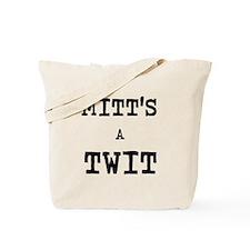 MITT'S A TWIT Tote Bag