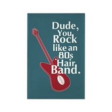 Dude You Rock Magnet