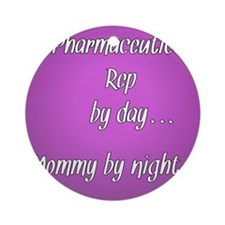 Pharmaceutical Rep by day Mommy by night Ornament