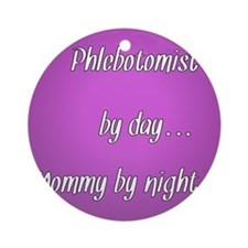 Phlebotomist by day Mommy by night Ornament (Round