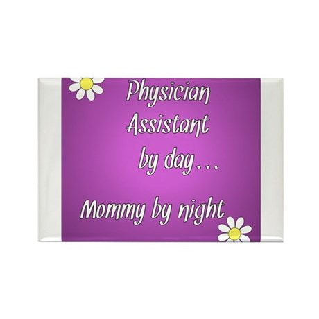 Physician Assistant by day Mommy by night Rectangl