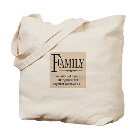 Family Together we have it all Tote Bag