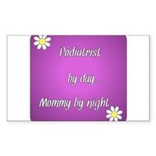 Podiatrist by day Mommy by night Decal