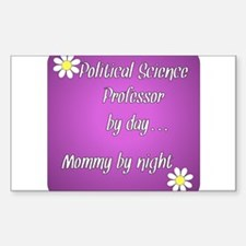 Political Science Professor by day Mommy by night