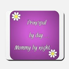 Principal by day Mommy by night Mousepad