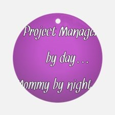 Project Manager by day Mommy by night Ornament (Ro
