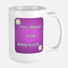 Project Manager by day Mommy by night Mug