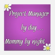 Project Manager by day Mommy by night Tile Coaster