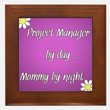 Project Manager by day Mommy by night Framed Tile