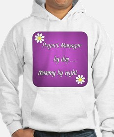 Project Manager by day Mommy by night Hoodie