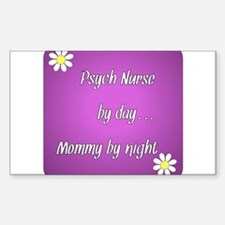 Psych Nurse by day Mommy by night Decal