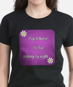 Psych Nurse by day Mommy by night Tee