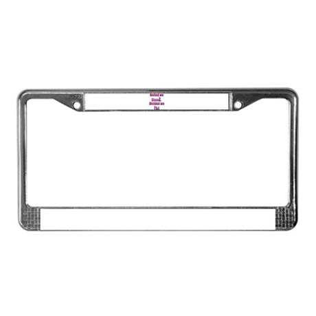 United we STAND!!! License Plate Frame