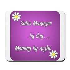 Sales Manager by day Mommy by night Mousepad