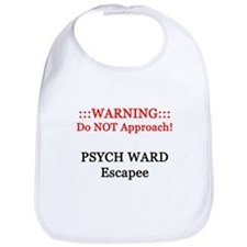 WARNING Psych-Ward Escapee Bib